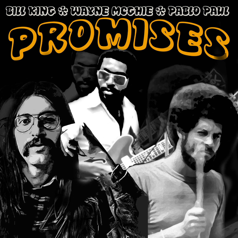 Bill King, Wayne McGhie & Pablo Paul | 'Promises'