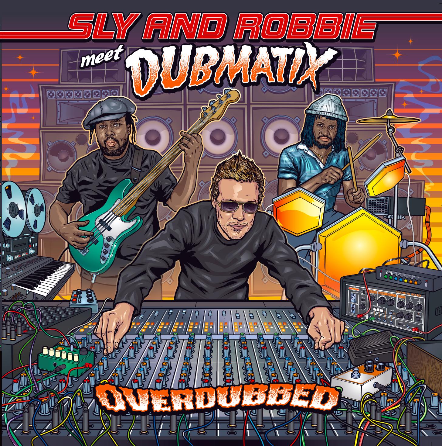 Sly & Robbie meet Dubmatix | Overdubbed